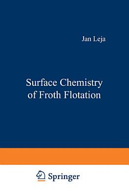 Surface Chemistry of Froth Flotation