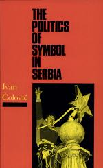 The Politics of Symbol in Serbia