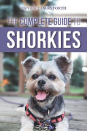 The Complete Guide to Shorkies