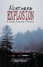 Northern Explosion: A Laura Kjelstad Mystery