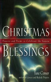Christmas Blessings: Prayers and Poems to Celebrate the Season