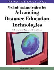 Methods and Applications for Advancing Distance Education Technologies  International Issues and Solutions PDF