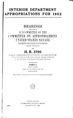Interior Department Appropriations for 1952  Hearings Before     82 1  on H R  3790