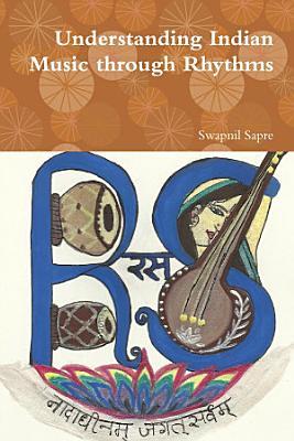 Understanding Indian Music through Rhythms