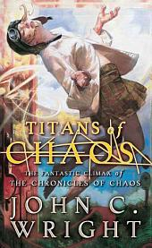 Titans of Chaos: The Fantastic Climax of the Chronicles of Chaos