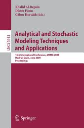 Analytical and Stochastic Modeling Techniques and Applications: 16th International Conference, ASMTA 2009, Madrid, Spain, June 9-12, 2009, Proceedings