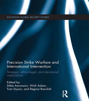 Precision Strike Warfare and International Intervention PDF