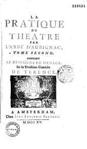 La pratique du theatre, par l'abbé d'Aubignac... Tome premier [- Tome troisième]