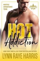 HOT Addiction: Hostile Operations Team, Book 10