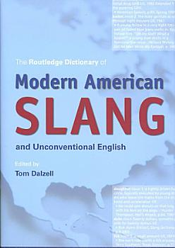 The Routledge Dictionary of Modern American Slang and Unconventional English PDF