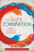 The Right Combination  Finding Love and Life After Divorce PDF