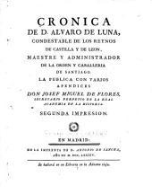 Cronica de D. Alvaro de Luna: condestable de los reynos de Castilla y de Leon, maestre y administrador de la orden y caballeria de Santiago, Volumen 6