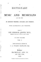 A Dictionary of Music and Musicians: (A.D. 1450-1889)
