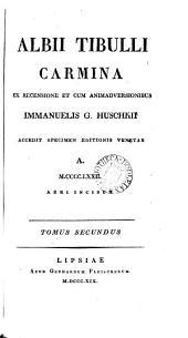 Albii Tibulli carmina, ex recens. et cum animadversionibus I.G. Huschkii: Volume 2