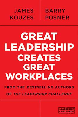 Great Leadership Creates Great Workplaces PDF
