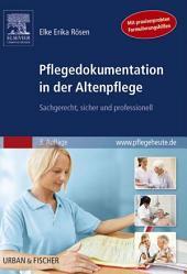Pflegedokumentation in der Altenpflege: Sachgerecht, sicher und professionell, Ausgabe 3