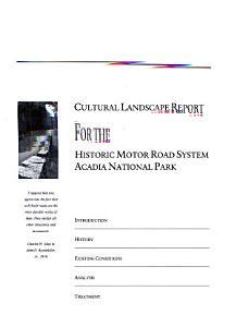 Cultural Landscape Report for the Historic Motor Road System  Acadia National Park PDF