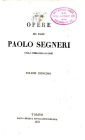 Delle opere del Padre Paolo Segneri delle Compagnia di Gesù volume undecimo