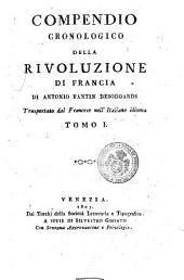 Compendio cronologico della rivoluzione di Francia di Antonio Fantin Desodoards. Trasportato dal francese nell'italiano idioma tomo 1. [6.]: Volume 1
