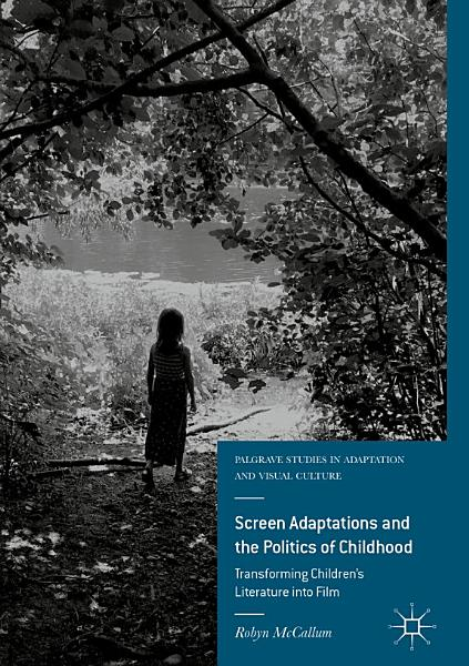 Screen Adaptations and the Politics of Childhood