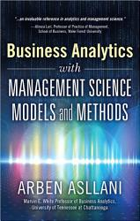 Business Analytics With Management Science Models And Methods Book PDF