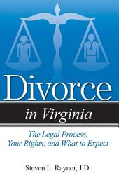 Divorce in Virginia: The Legal Process, Your Rights, and What to Expect