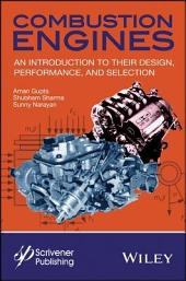Combustion Engines: An Introduction to Their Design, Performance, and Selection