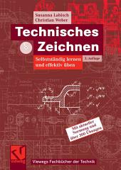 Technisches Zeichnen: Selbstständig lernen und effektiv üben, Ausgabe 3
