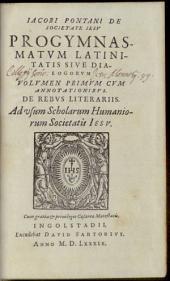 Progymnasmata Latinitatis Sive Dialogi: De Rebus Literariis. 1