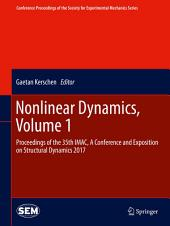 Nonlinear Dynamics, Volume 1: Proceedings of the 35th IMAC, A Conference and Exposition on Structural Dynamics 2017