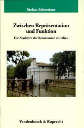 Zwischen Repräsentation und Funktion: die Stadttore der Renaissance in Italien
