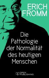 Die Pathologie der Normalität des heutigen Menschen: Modern Man's Pathology of Normalcy