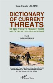 Dictionary of curent threats: Of the ways to prevent them and of the ways to deal with them - Part 2: English/French