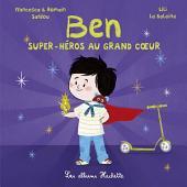 Ben, super-héros au grand coeur