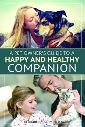 A Pet Owner's Guide to a Happy and Healthy Companion