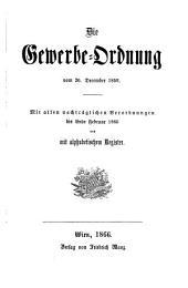 Die Gewerbe-Ordnung vom 20. December 1859: mit allen nachträglichen Verordnungen bis Ende Februar 1866 und alphabetischen Register