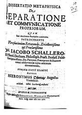 Dissertatio metaphysica de separatione et communicatione propriorum