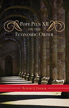 Pope Pius XII on the Economic Order PDF