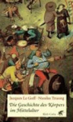 Die Geschichte des K  rpers im Mittelalter PDF