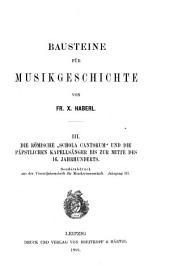 """Die Römische """"Schola cantorum"""" und die Päpstlichen Kapellsänger bis zur mitte des 16. Jahrhunderts"""