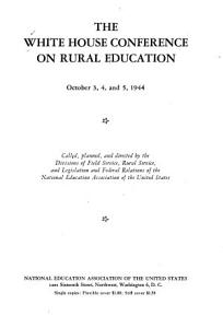 The White House Conference on Rural Education  October 3  4  and 5  1944 PDF