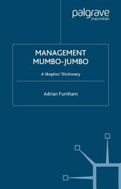 Management Mumbo-Jumbo: A Skeptics' Dictionary