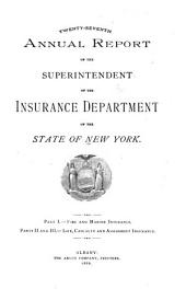 Annual Report of the Superintendent of Insurance of the State of New York. ...: Volume 27