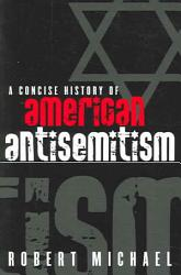 A Concise History Of American Antisemitism Book PDF