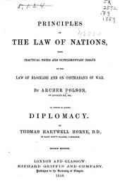 Principles of the Law of Nations: With Practical Notes and Supplementary Essays on the Law of Blockade, and on Contraband of War