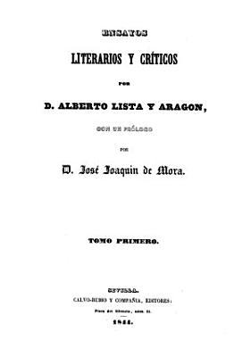 Ensayos literarios y criticos     Con un prologo por D  Jose Joaquin de Mora PDF