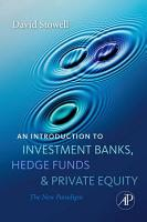 An Introduction to Investment Banks  Hedge Funds  and Private Equity PDF