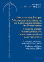 Das erweiterte Europa: Arbeitnehmerbeteiligung an der Entscheidungsfindung im Unternehmen