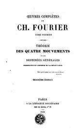 Théorie des quatre mouvements et des destinées générales: prospectus et annonce de la découverte