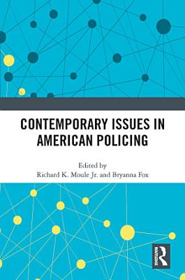 Contemporary Issues in American Policing